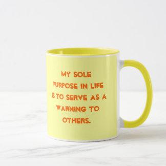 生命の私の唯一の目的は… warninとして役立つことです マグカップ