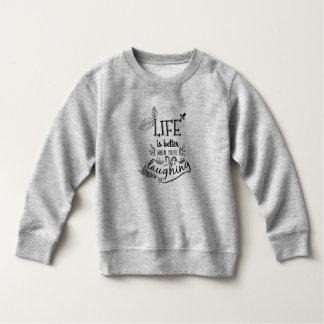 生命はあなたは のスエットシャツを笑わせるときよりよいです スウェットシャツ