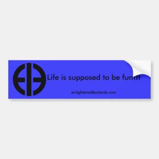 生命はおもしろいであるために!仮定されます!! … バンパーステッカー