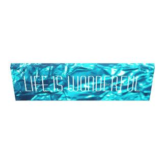 生命はすばらしいですの感動的なキャンバスプリント キャンバスプリント