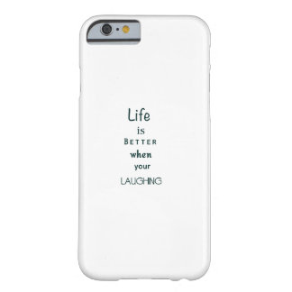 生命はよりよいです時あなたの笑うiPhoneの場合 Barely There iPhone 6 ケース
