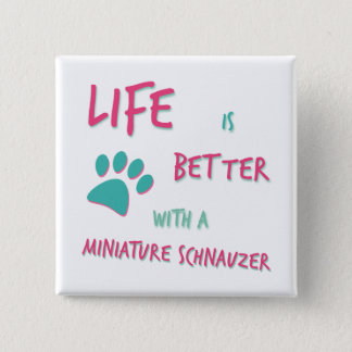 生命はよりよくミニチュア・シュナウツァーです 5.1CM 正方形バッジ