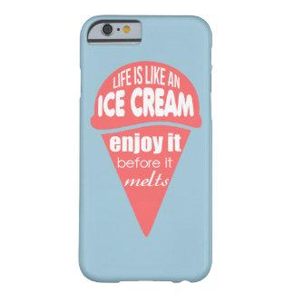 生命はアイスクリームのスローガンの引用文のようです BARELY THERE iPhone 6 ケース
