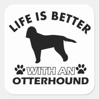 生命はカワウソ猟犬とよりよいです スクエアシール
