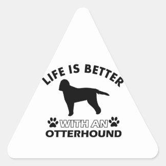 生命はカワウソ猟犬とよりよいです 三角形シール
