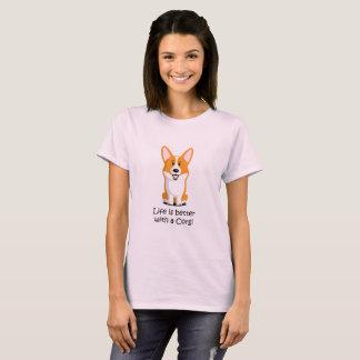 生命はコーギーとよりよいです Tシャツ