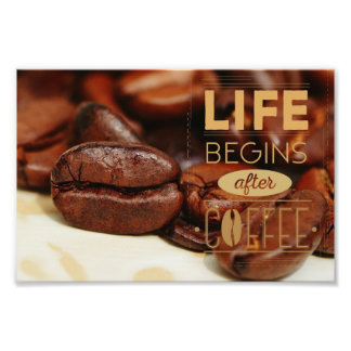 生命はコーヒーの後で始まります フォトプリント