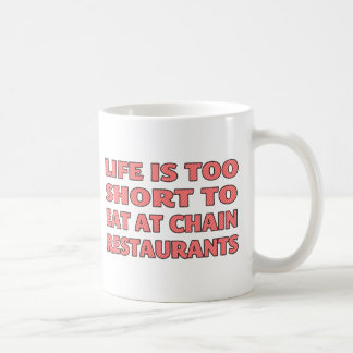 生命はチェーンレストランで食べるには余りにも短いです コーヒーマグカップ