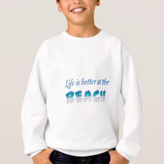生命はビーチでよりよいです スウェットシャツ
