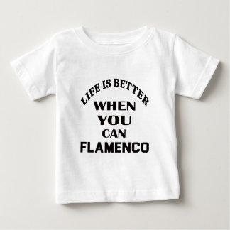 生命はフラメンコのダンスできるときよりよいです ベビーTシャツ