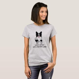 生命はボーダーコリーとよりよいです Tシャツ