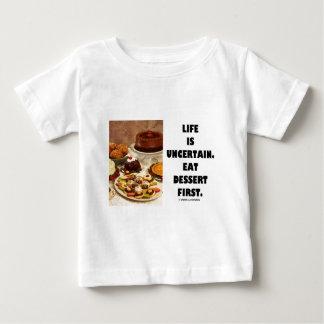 生命は不確かです。  デザート第1を食べて下さい。 (ユーモア) ベビーTシャツ