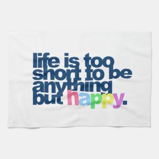 生命は何でもしかし幸せであるには余りにも短いです キッチンタオル