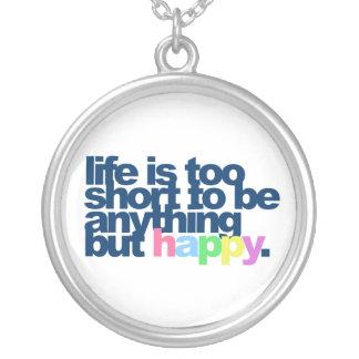 生命は何でもしかし幸せであるには余りにも短いです シルバープレートネックレス