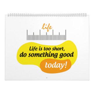 生命は余りに短いです、今日しますよい何かを! カレンダー