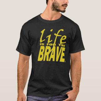 生命は勇敢です Tシャツ