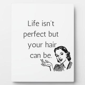 生命は完全ではないですしかしあなたの毛はある場合もあります フォトプラーク