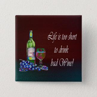 生命は悪いワインを飲むには余りにも短いです! ギフト 缶バッジ