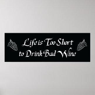 生命は悪いワインを飲むには余りにも短いです ポスター