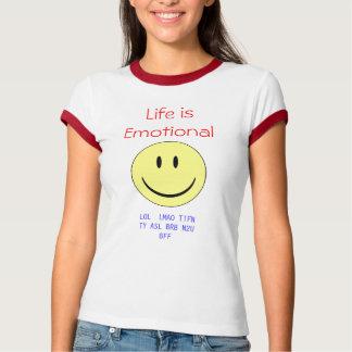 生命は感情的です Tシャツ