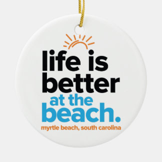 生命は浜でよりよいです セラミックオーナメント