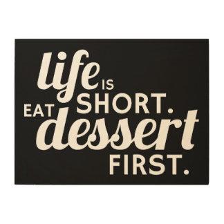 生命は短いです。 デザート第1を食べて下さい ウッドウォールアート