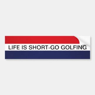 生命は短いゴルフをすることを行きますです バンパーステッカー