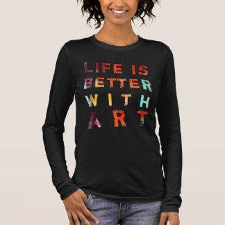生命は芸術とよりよいです 長袖Tシャツ