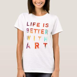 生命は芸術とよりよいです Tシャツ
