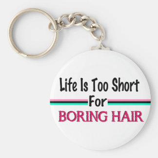 生命は退屈な毛のために余りに短いです キーホルダー