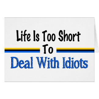生命は馬鹿に対処するには余りにも短いです カード
