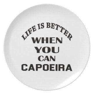 生命はCapoeiraできるときよりよいです プレート