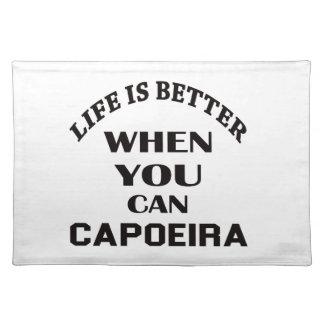 生命はCapoeiraできるときよりよいです ランチョンマット