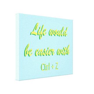 生命はCtrl Zとより容易です キャンバスプリント