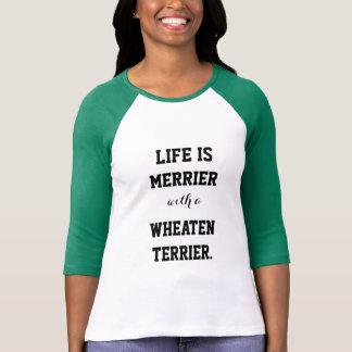 生命はWheatenテリアとよりメリーです Tシャツ
