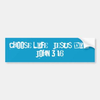 生命を選んで下さい。  イエス・キリストは。  ジョンの3:16のバンパーステッカー バンパーステッカー