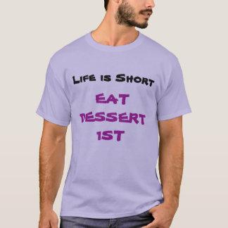 """""""生命短いです食べますデザート第1""""のTシャツ Tシャツ"""