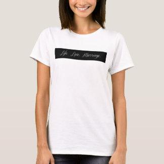 生命。  愛。 結婚 Tシャツ