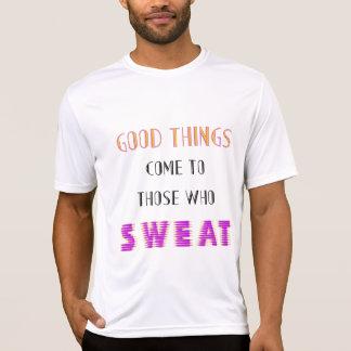 発汗した人に来られるよい事 Tシャツ