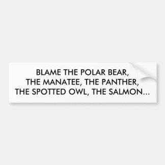 白くま、マナティー、ヒョウの、…責任にして下さい バンパーステッカー