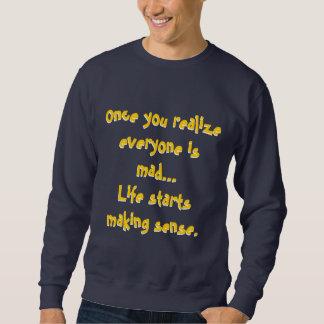 皆は気違いのTシャツです スウェットシャツ