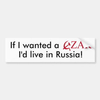 皇帝がほしいと思ったら私はロシアに住んでいます! バンパーステッカー