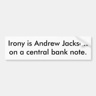 皮肉は中央銀行券のアンドリュー・ジャクソンです バンパーステッカー