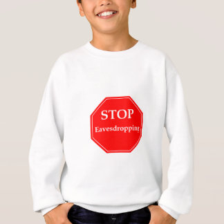 盗み聞きすることを止めて下さい スウェットシャツ