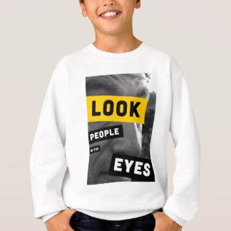 目の人々を見て下さい スウェットシャツ