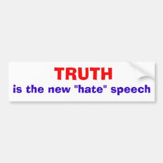"""真実は新しい""""憎悪""""のスピーチです バンパーステッカー"""