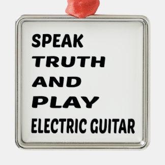 真実を話し、エレキギターを演奏して下さい シルバーカラー正方形オーナメント