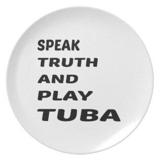 真実を話し、テューバを遊んで下さい プレート