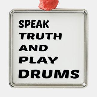 真実を話し、ドラムを遊んで下さい シルバーカラー正方形オーナメント