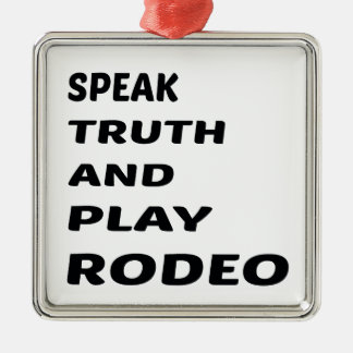 真実を話し、ロデオを遊んで下さい メタルオーナメント